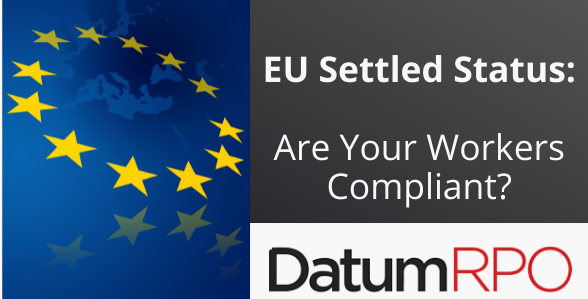 EU Worker Settled Status- Are Your Workers Compliant?